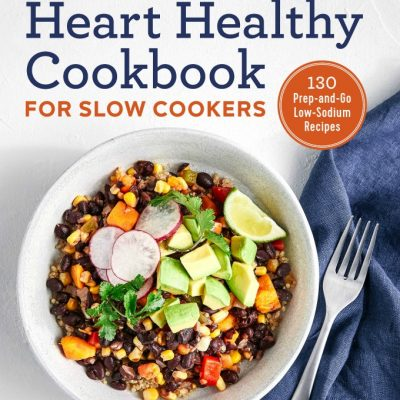 It's Here! The Easy Heart Healthy Cookbook for Slow Cookers: 130 Prep-and-Go Low-Sodium Recipes